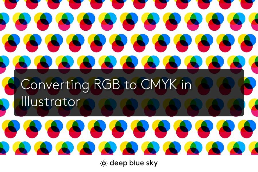 Converting RGB to CMYK in Illustrator, Free Digital Strategy